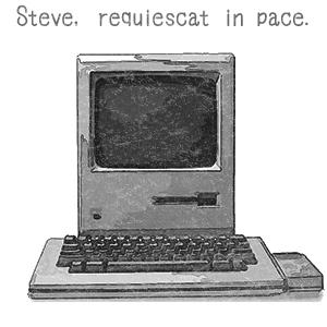 Steve, requiescat in pace.